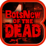 BotsNew OF THE DEAD (ボッツニュー)