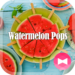 Watermelon Pops +HOME Theme