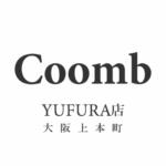 COOMB 大阪上本町YUFURA店