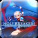 HOLY BREAKER!
