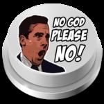 No Please No Meme Button